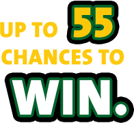 Up to 55 Chances to Win